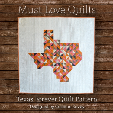 Texas Forever Quilt Pattern - Must Love Quilts
