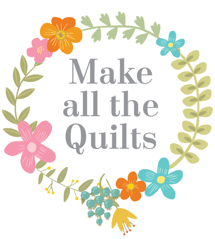 Must Love Quilts  |  Make All The Quilts